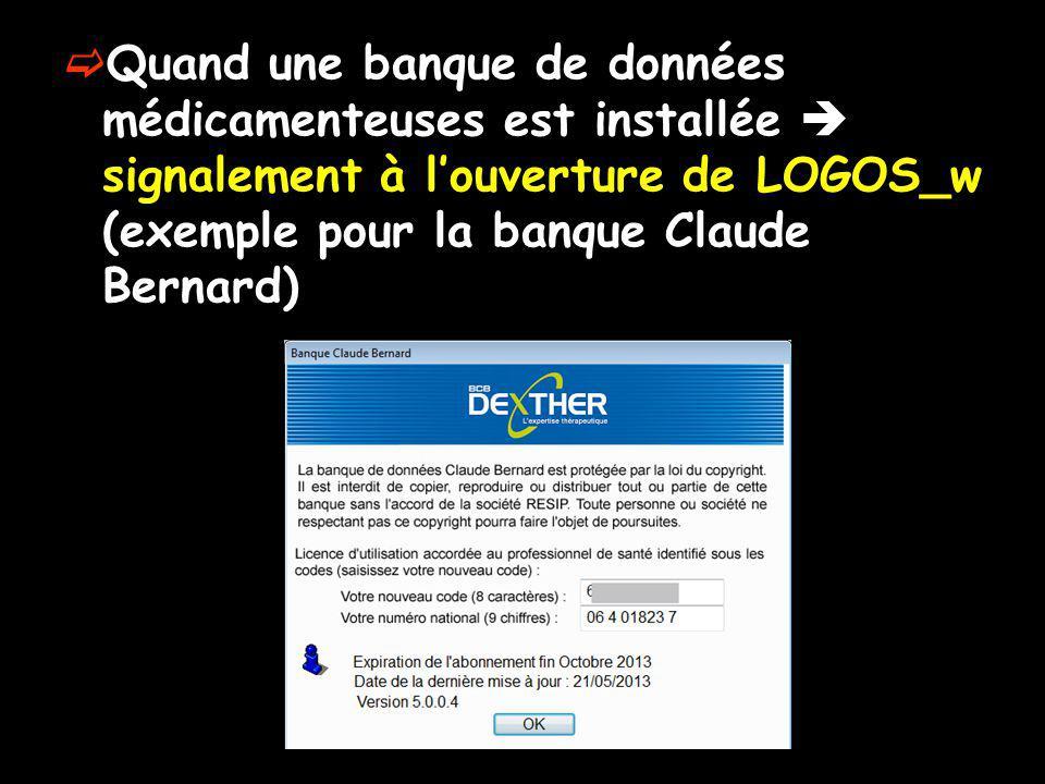 Quand une banque de données médicamenteuses est installée  signalement à l'ouverture de LOGOS_w (exemple pour la banque Claude Bernard)