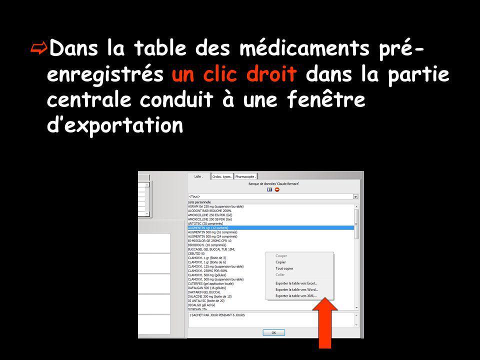 Dans la table des médicaments pré-enregistrés un clic droit dans la partie centrale conduit à une fenêtre d'exportation