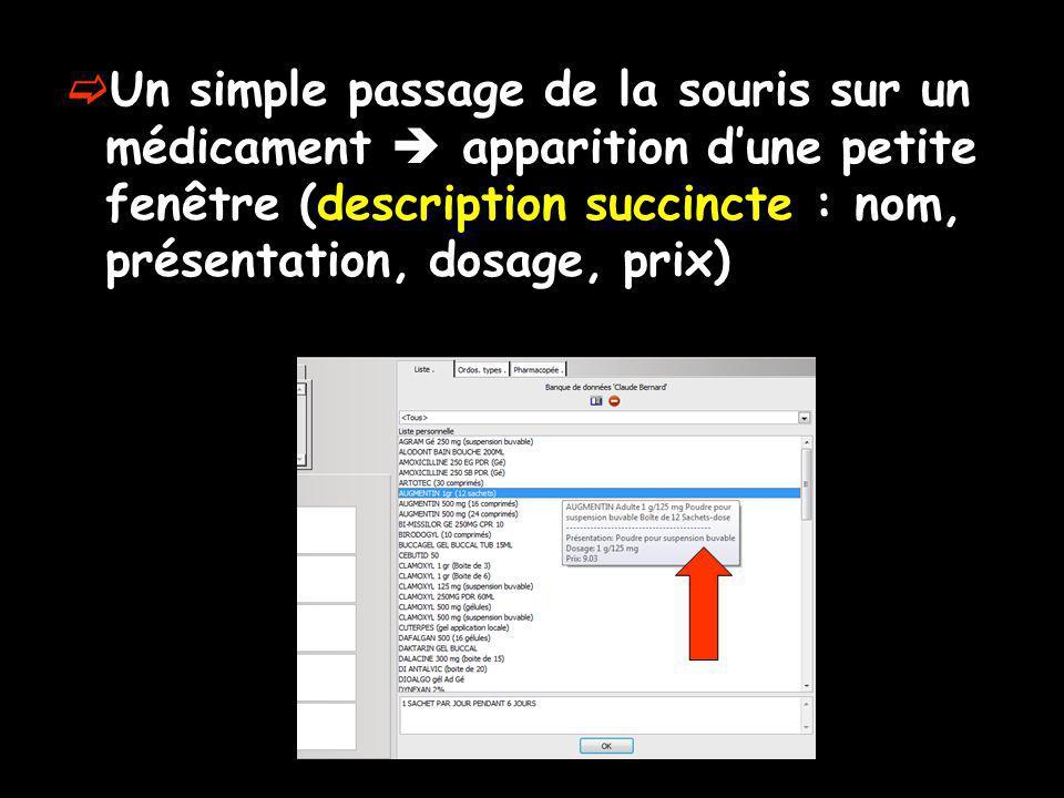 Un simple passage de la souris sur un médicament  apparition d'une petite fenêtre (description succincte : nom, présentation, dosage, prix)
