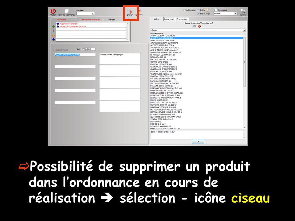 Possibilité de supprimer un produit dans l'ordonnance en cours de réalisation  sélection - icône ciseau