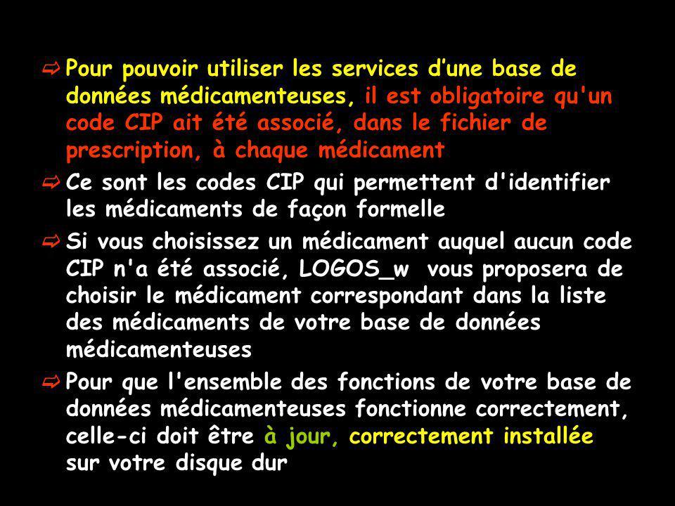 Pour pouvoir utiliser les services d'une base de données médicamenteuses, il est obligatoire qu un code CIP ait été associé, dans le fichier de prescription, à chaque médicament