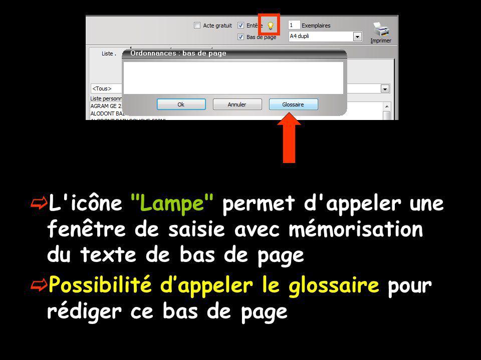 L icône Lampe permet d appeler une fenêtre de saisie avec mémorisation du texte de bas de page