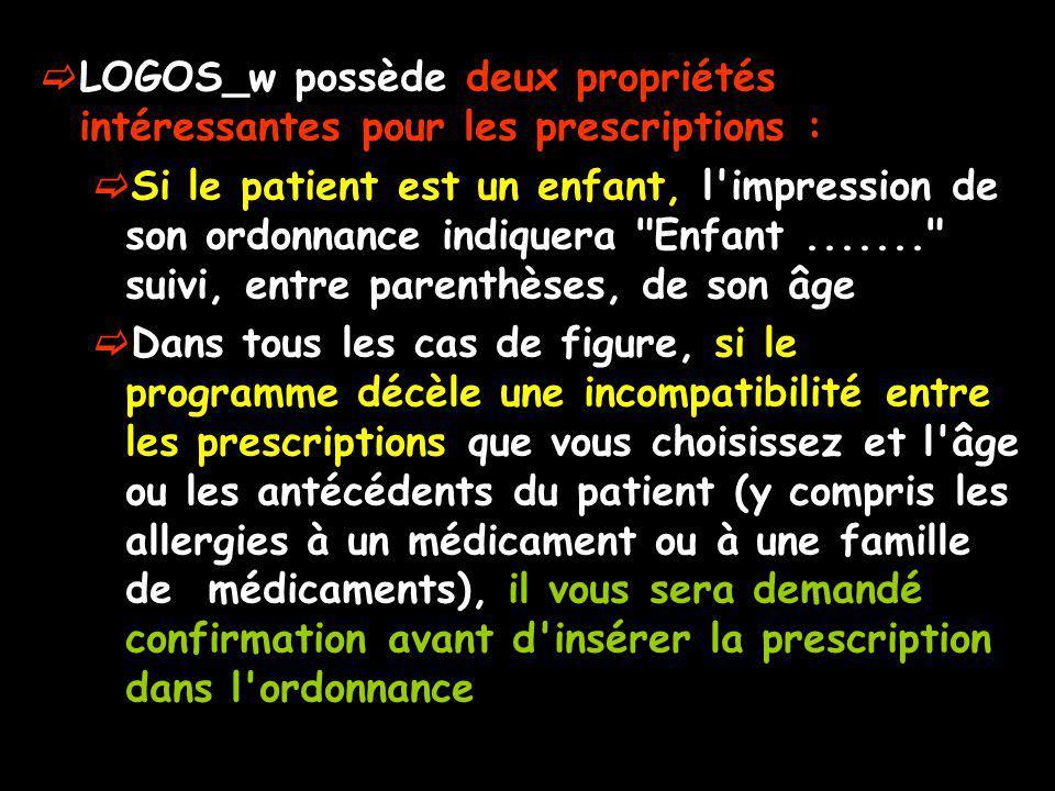 LOGOS_w possède deux propriétés intéressantes pour les prescriptions :