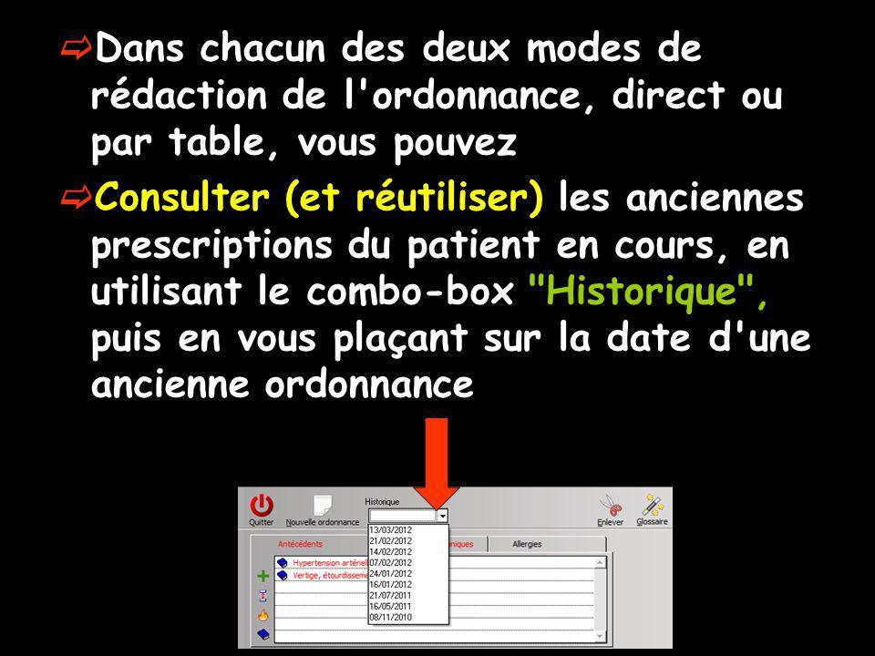 Dans chacun des deux modes de rédaction de l ordonnance, direct ou par table, vous pouvez