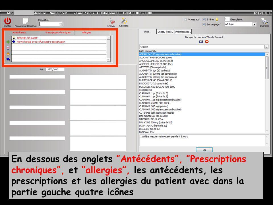 En dessous des onglets ″Antécédents″, ″Prescriptions chroniques″, et allergies , les antécédents, les prescriptions et les allergies du patient avec dans la partie gauche quatre icônes