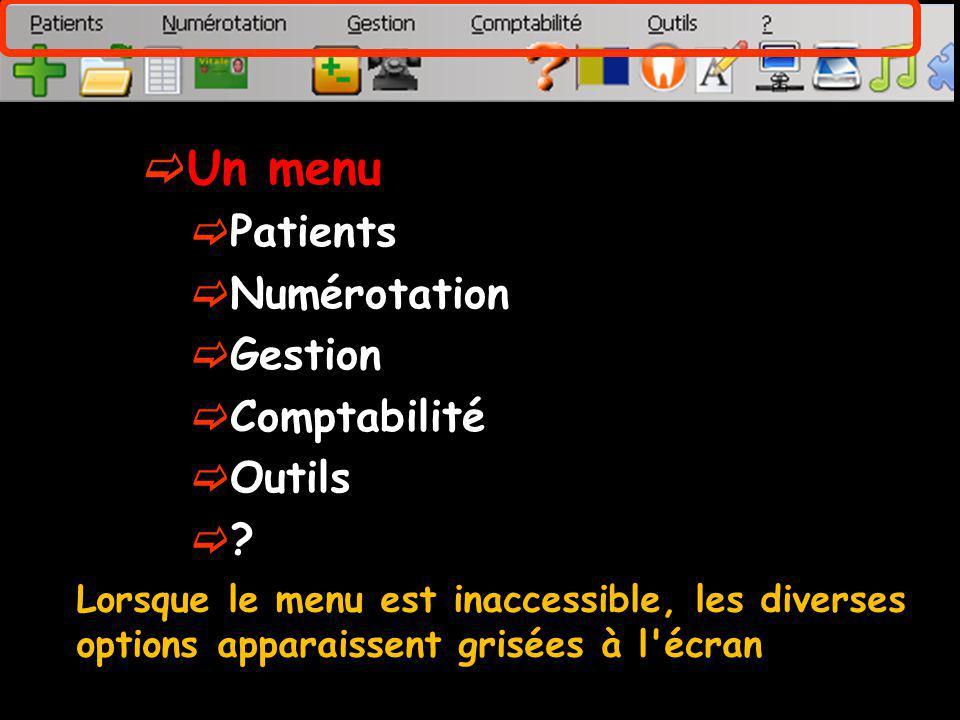 Un menu Patients Numérotation Gestion Comptabilité Outils