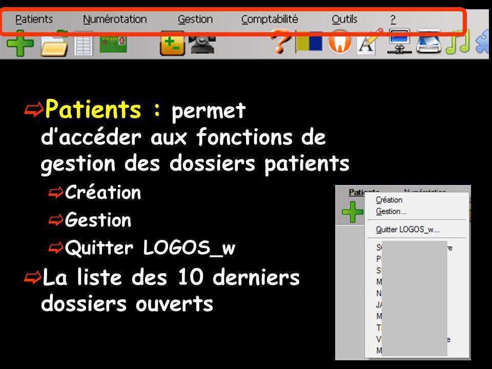 Patients : permet d'accéder aux fonctions de gestion des dossiers patients