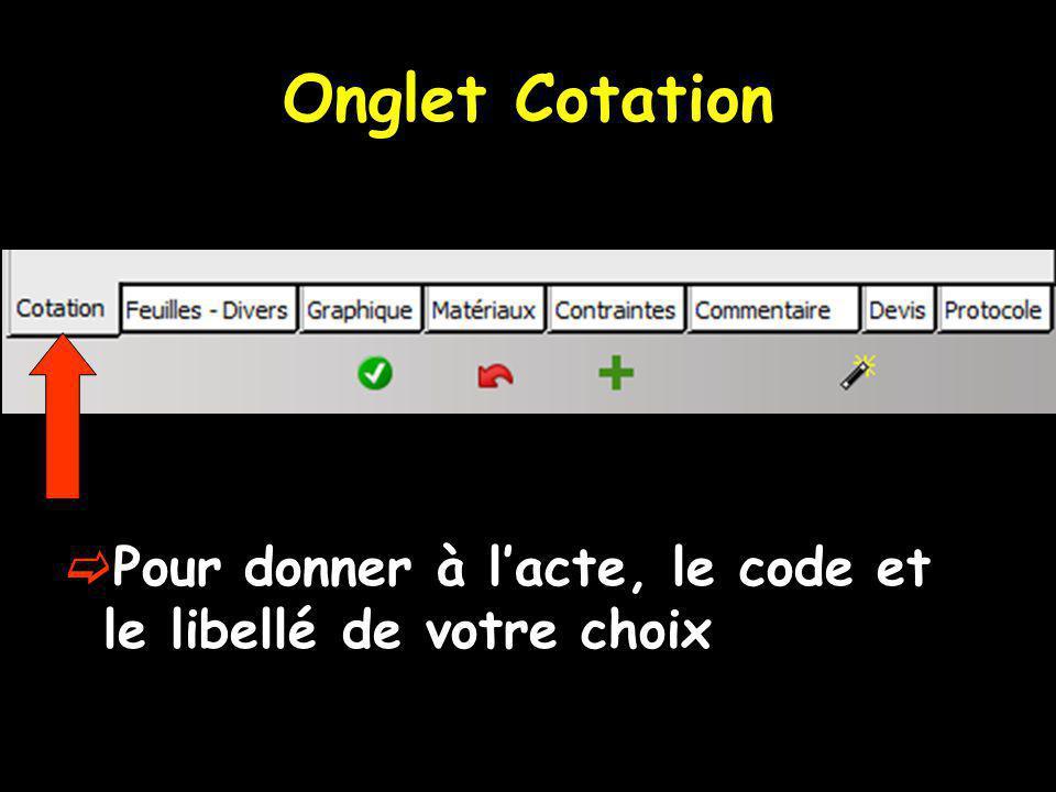 Onglet Cotation Pour donner à l'acte, le code et le libellé de votre choix