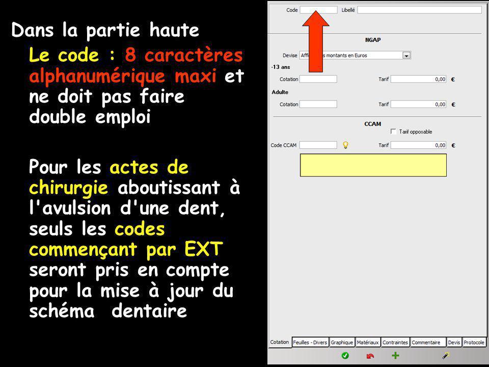 Dans la partie haute Le code : 8 caractères alphanumérique maxi et ne doit pas faire double emploi.