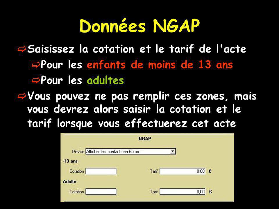 Données NGAP Saisissez la cotation et le tarif de l acte