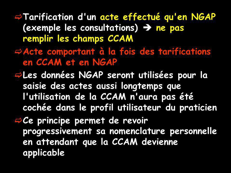 Tarification d un acte effectué qu en NGAP (exemple les consultations)  ne pas remplir les champs CCAM