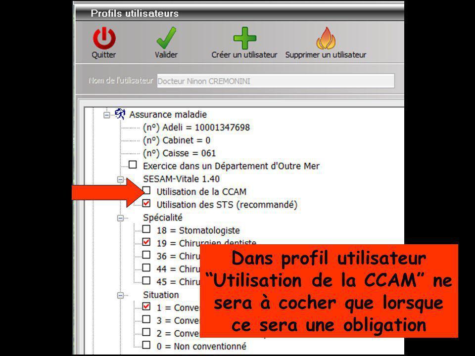 Dans profil utilisateur Utilisation de la CCAM ne sera à cocher que lorsque ce sera une obligation
