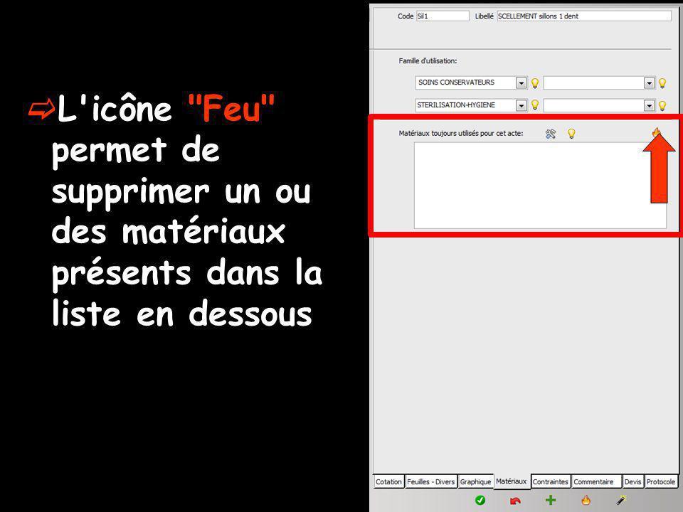 L icône Feu permet de supprimer un ou des matériaux présents dans la liste en dessous