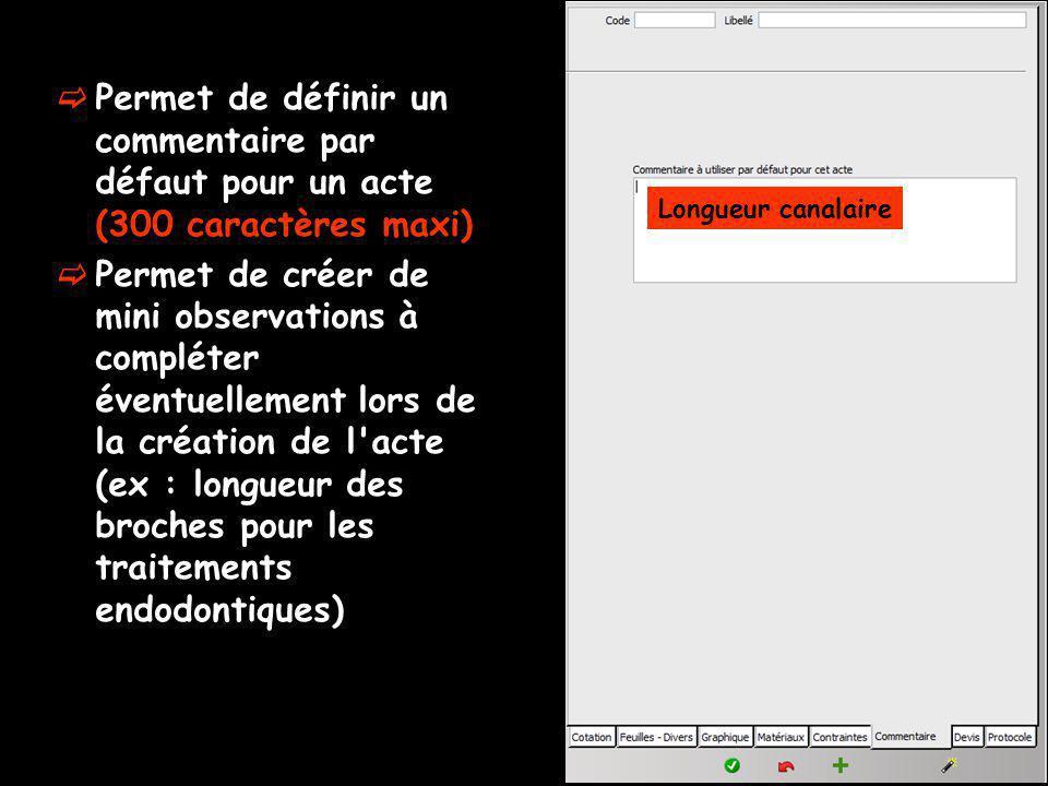 Permet de définir un commentaire par défaut pour un acte (300 caractères maxi)
