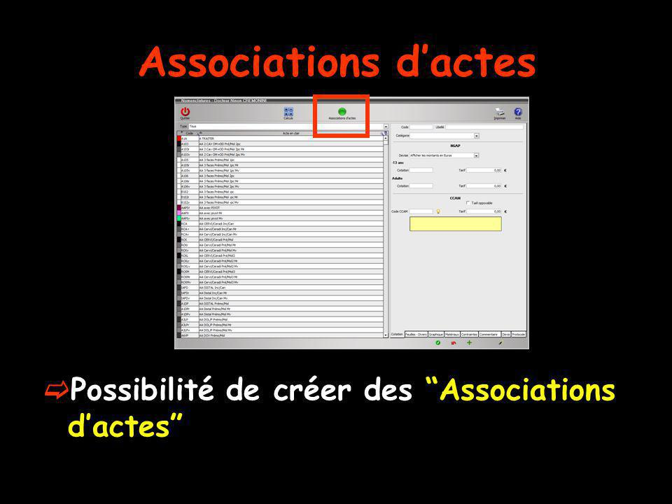 Associations d'actes Possibilité de créer des Associations d'actes