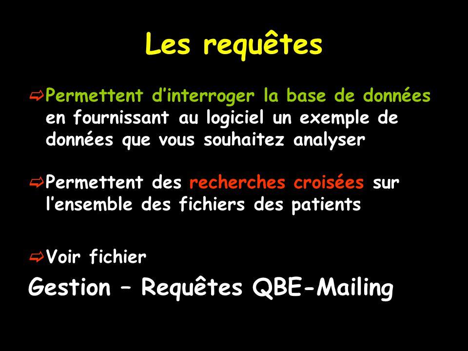Les requêtes Gestion – Requêtes QBE-Mailing