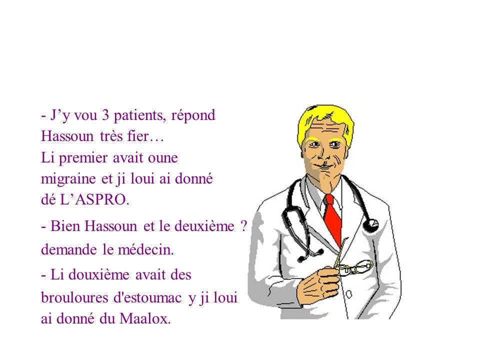 - J'y vou 3 patients, répond