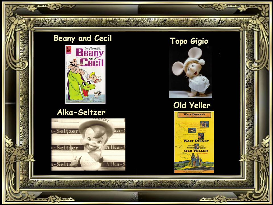 Beany and Cecil Topo Gigio Old Yeller Alka-Seltzer
