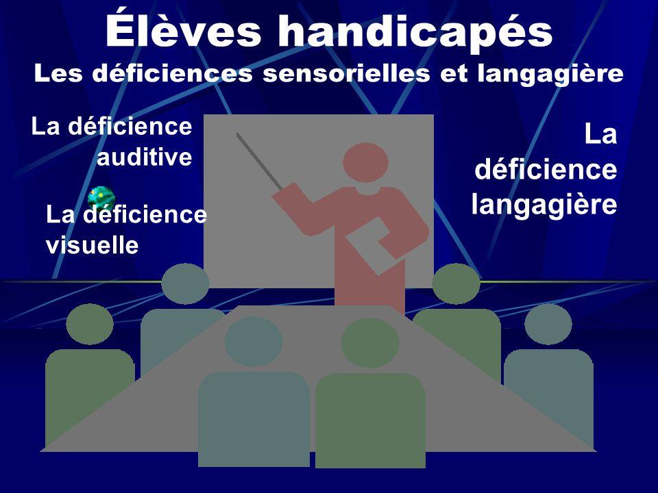 Élèves handicapés Les déficiences sensorielles et langagière