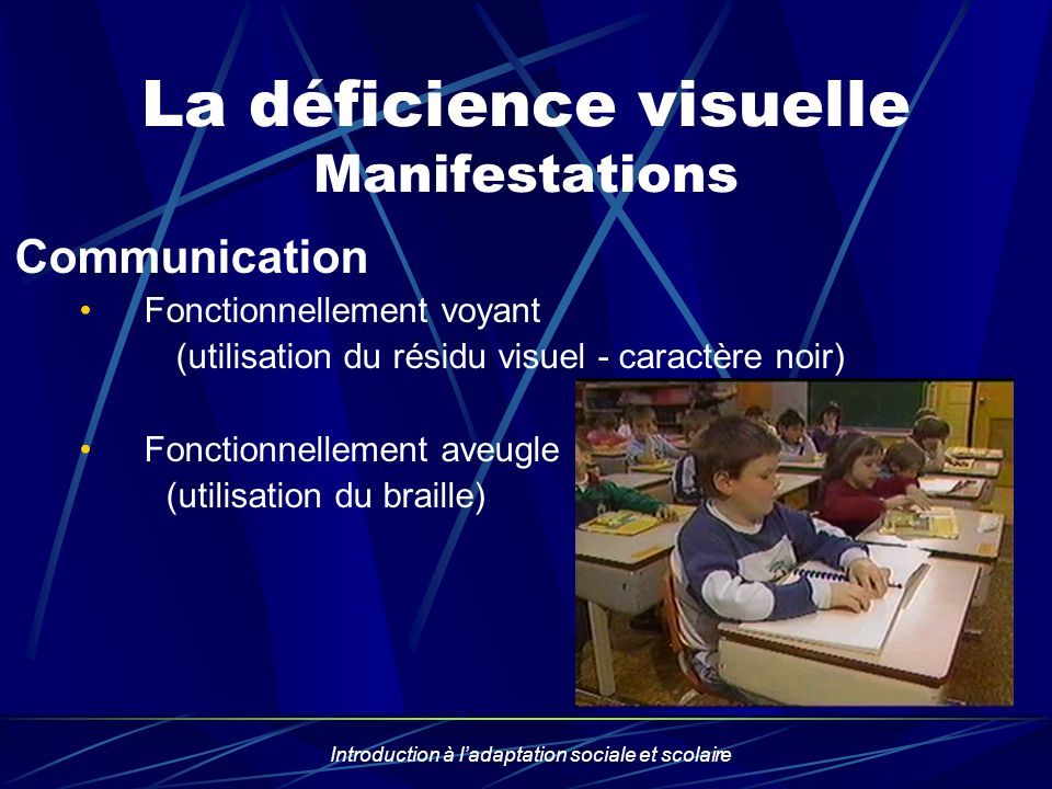 La déficience visuelle Manifestations