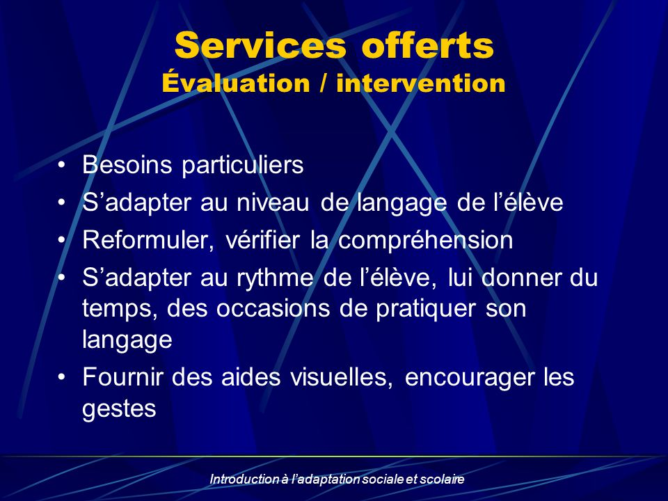 Services offerts Évaluation / intervention