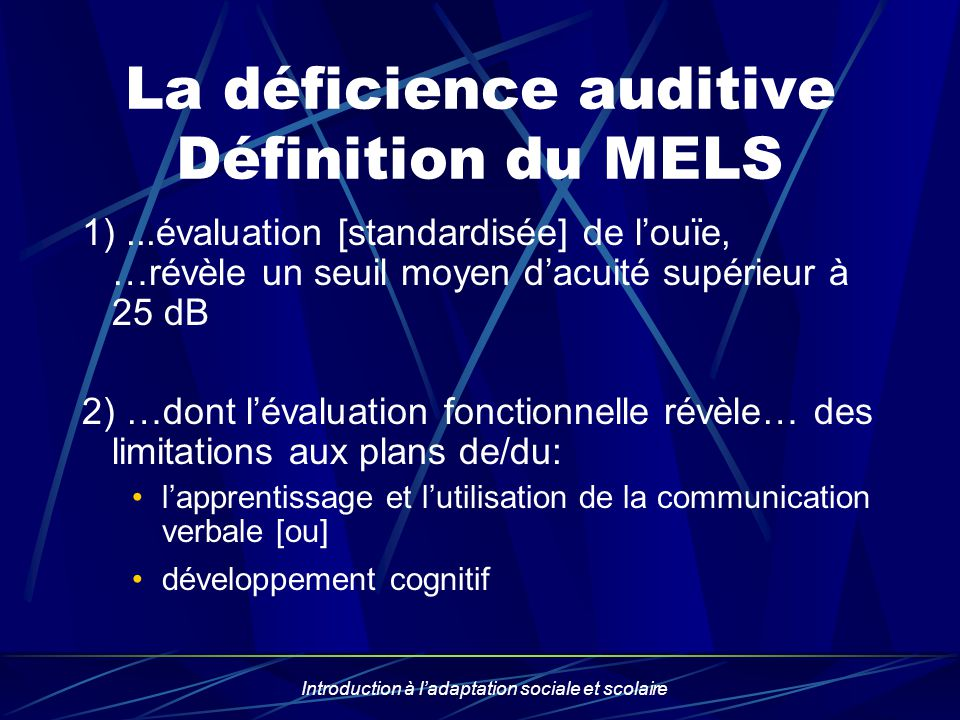 La déficience auditive Définition du MELS