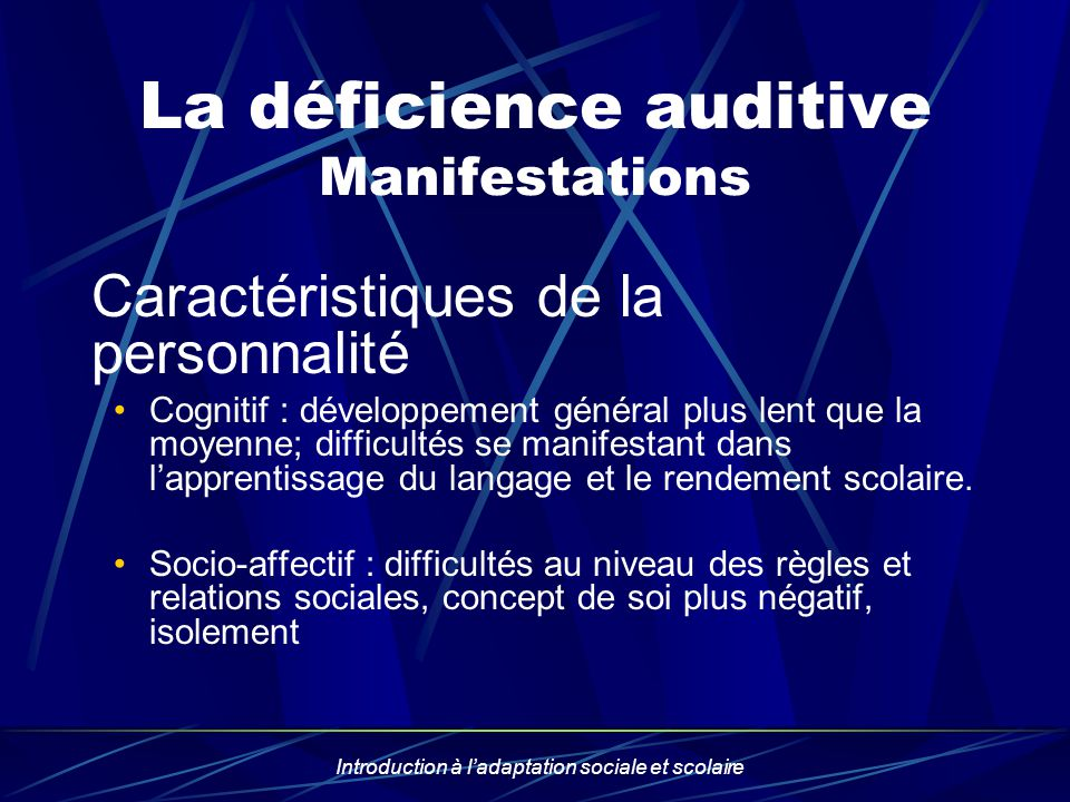 La déficience auditive Manifestations