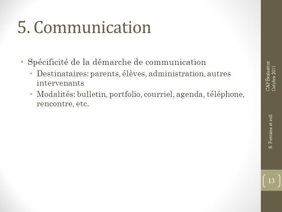 5. Communication Spécificité de la démarche de communication