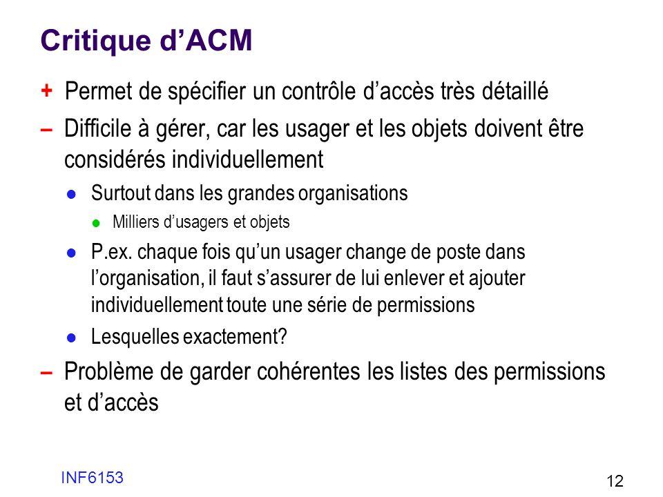 Critique d'ACM + Permet de spécifier un contrôle d'accès très détaillé