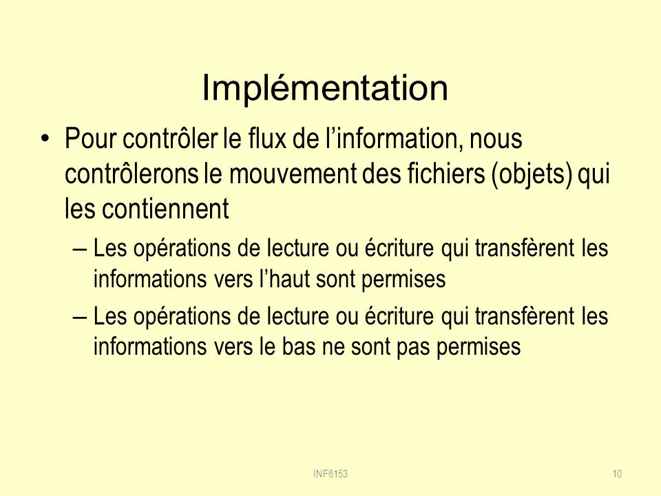 Implémentation Pour contrôler le flux de l'information, nous contrôlerons le mouvement des fichiers (objets) qui les contiennent.