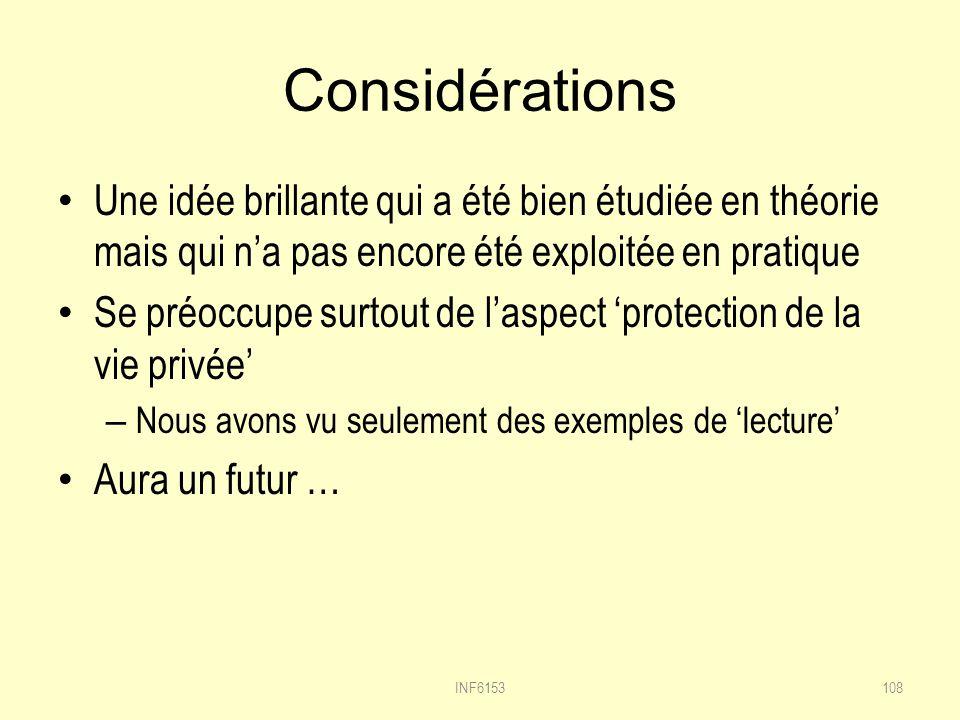 Considérations Une idée brillante qui a été bien étudiée en théorie mais qui n'a pas encore été exploitée en pratique.