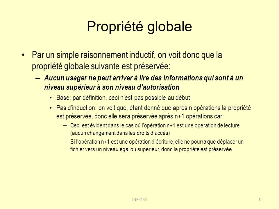 Propriété globale Par un simple raisonnement inductif, on voit donc que la propriété globale suivante est préservée: