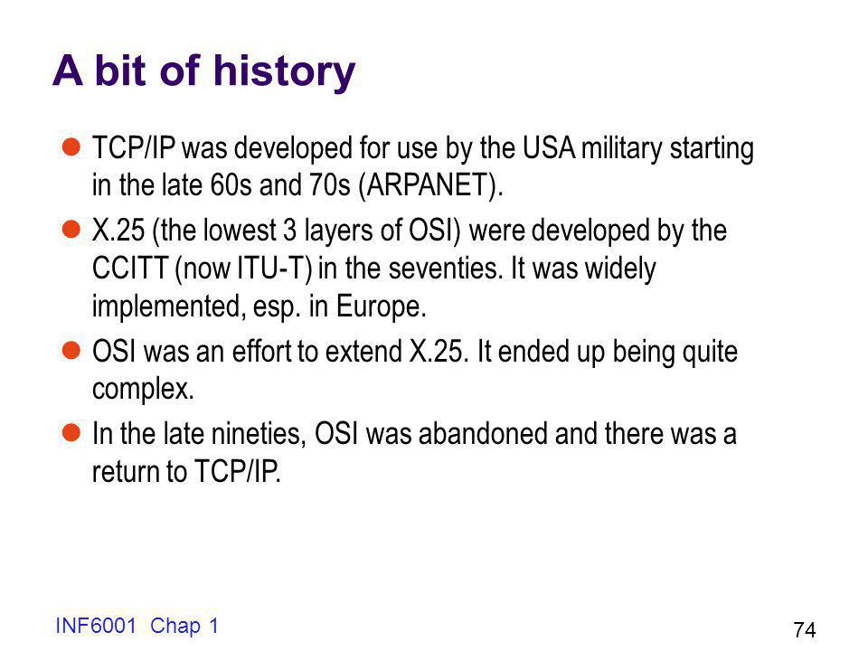 A bit of history TCP/IP was developed for use by the USA military starting in the late 60s and 70s (ARPANET).
