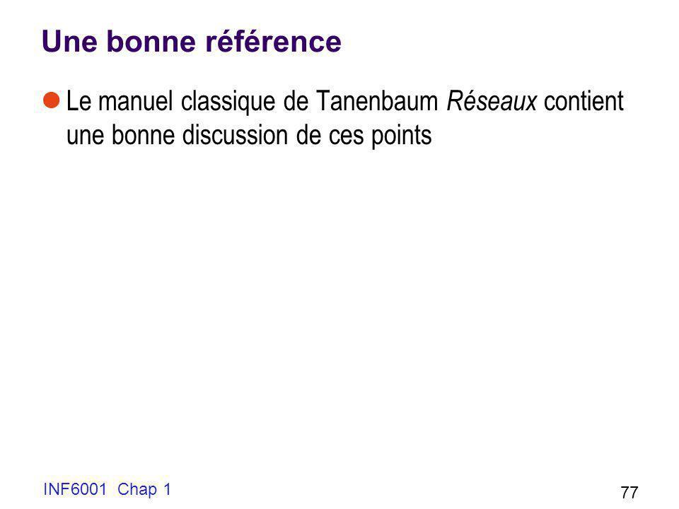 Une bonne référence Le manuel classique de Tanenbaum Réseaux contient une bonne discussion de ces points.