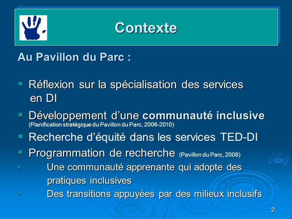 Contexte Au Pavillon du Parc :