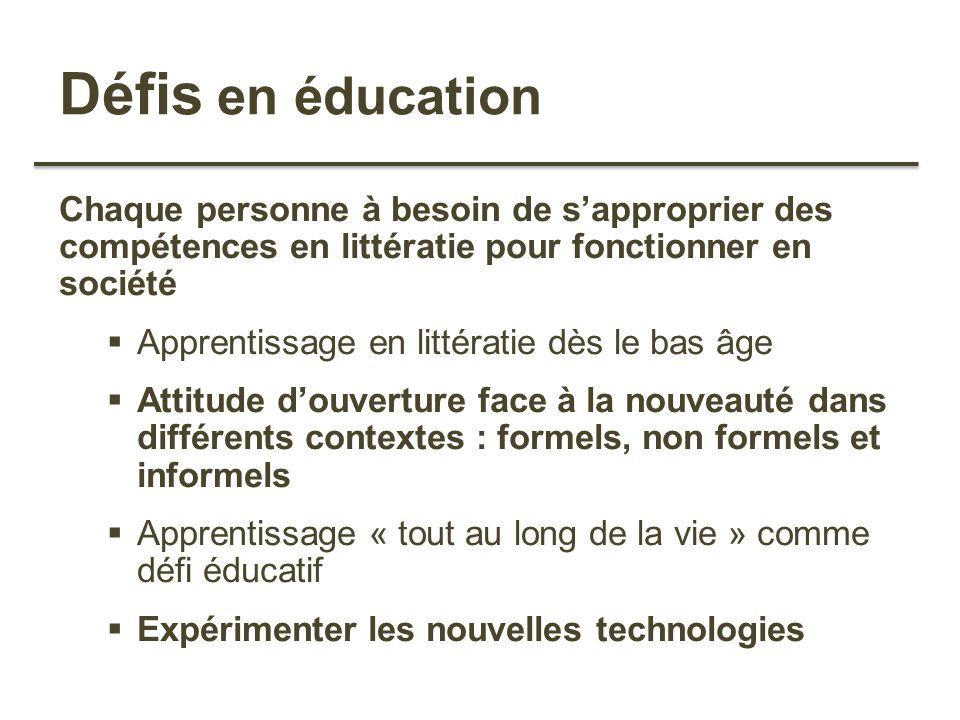 Défis en éducation Chaque personne à besoin de s'approprier des compétences en littératie pour fonctionner en société.