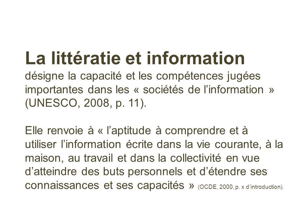 La littératie et information désigne la capacité et les compétences jugées importantes dans les « sociétés de l'information » (UNESCO, 2008, p. 11).