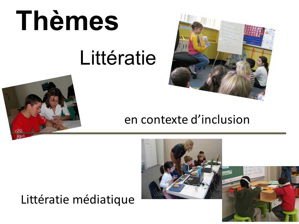 Thèmes Littératie en contexte d'inclusion Littératie médiatique