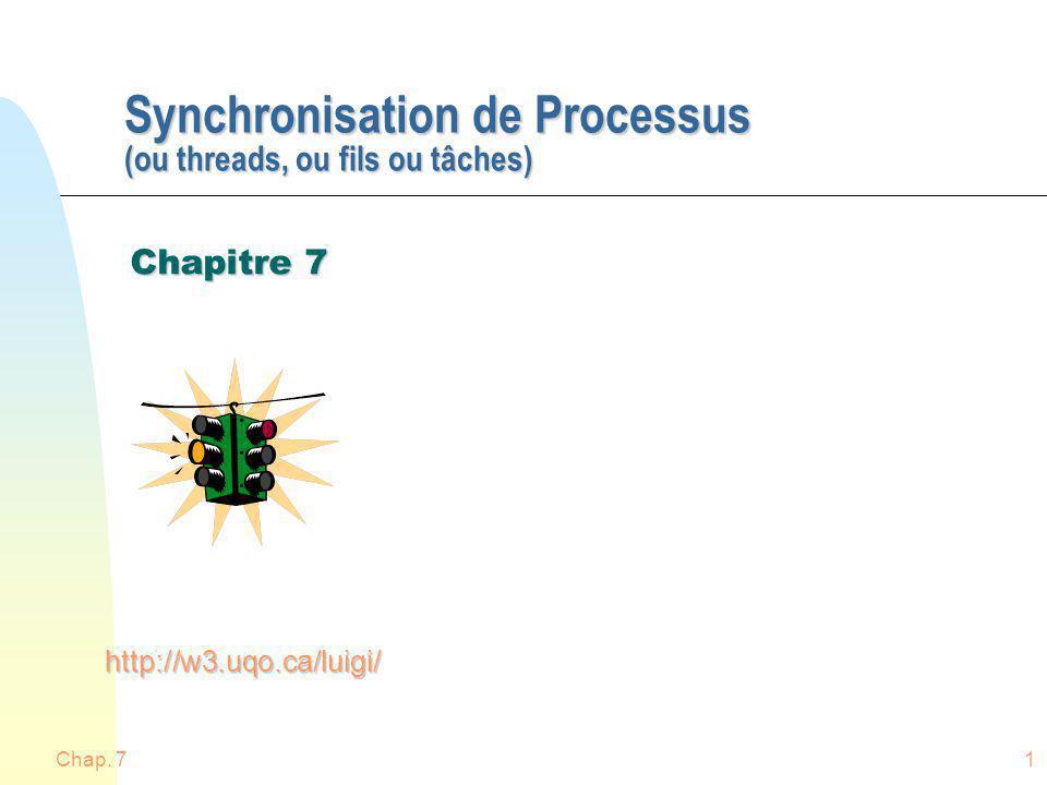 Synchronisation de Processus (ou threads, ou fils ou tâches)