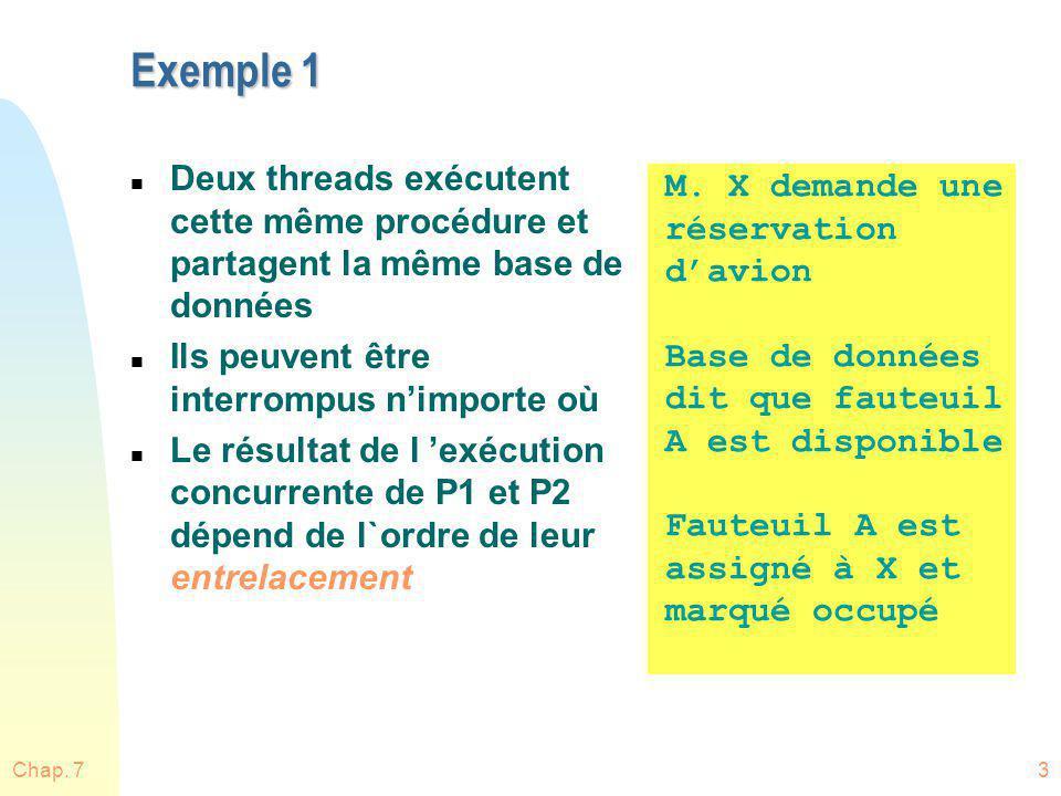 Exemple 1 Deux threads exécutent cette même procédure et partagent la même base de données. Ils peuvent être interrompus n'importe où.
