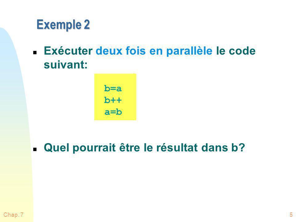 Exemple 2 Exécuter deux fois en parallèle le code suivant: