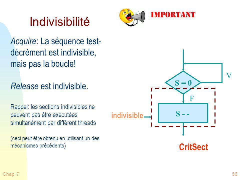 Indivisibilité IMPORTANT. Acquire: La séquence test-décrément est indivisible, mais pas la boucle!