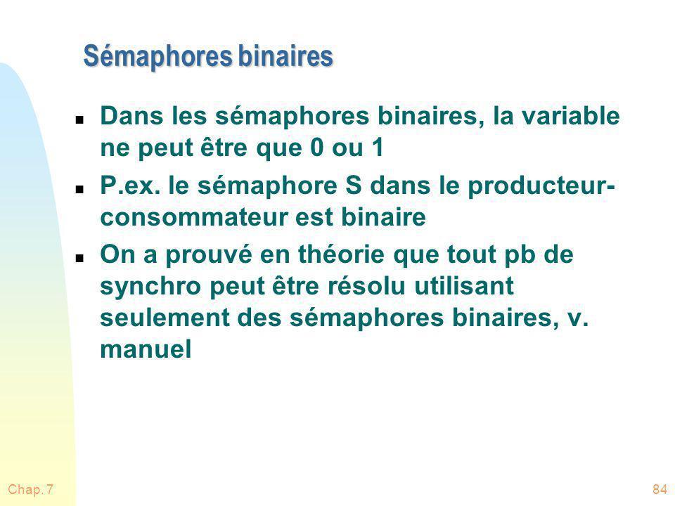 Sémaphores binaires Dans les sémaphores binaires, la variable ne peut être que 0 ou 1.
