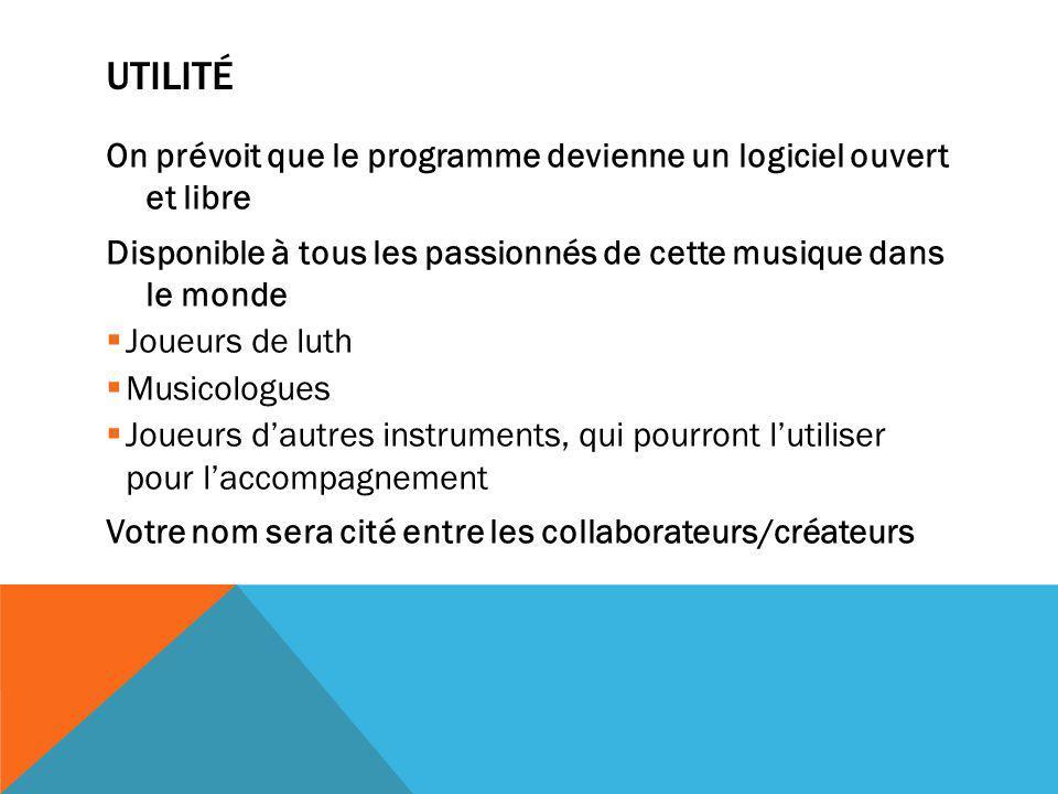 Utilité On prévoit que le programme devienne un logiciel ouvert et libre. Disponible à tous les passionnés de cette musique dans le monde.