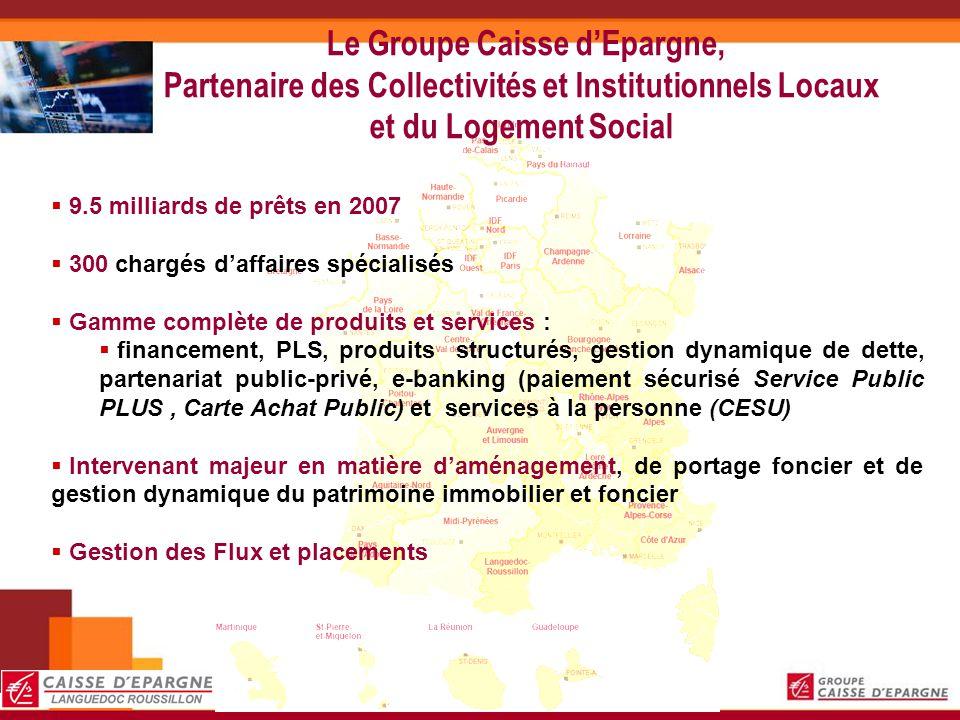 Le Groupe Caisse d'Epargne, Partenaire des Collectivités et Institutionnels Locaux et du Logement Social
