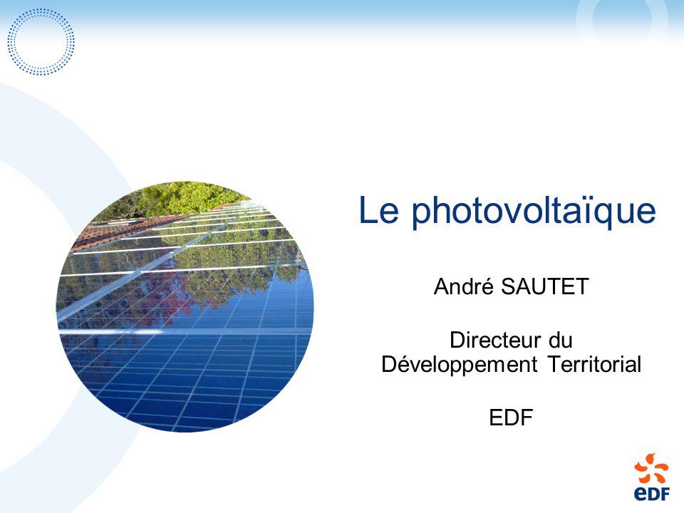 André SAUTET Directeur du Développement Territorial EDF