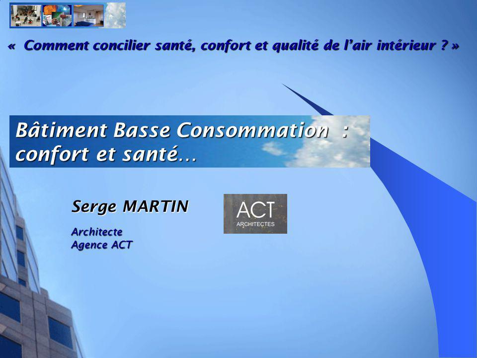 Bâtiment Basse Consommation : confort et santé…