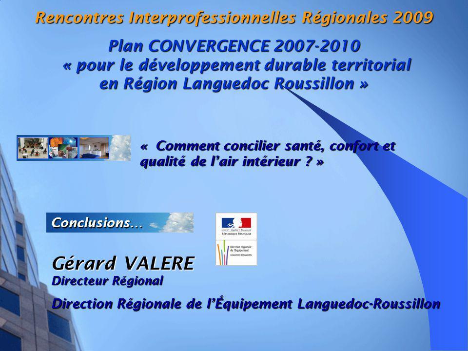 Rencontres Interprofessionnelles Régionales 2009 Plan CONVERGENCE 2007-2010 « pour le développement durable territorial en Région Languedoc Roussillon »