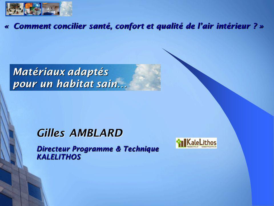 Gilles AMBLARD Matériaux adaptés pour un habitat sain…