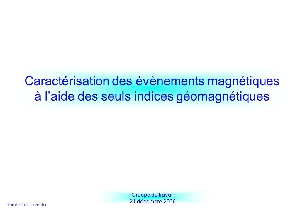 Caractérisation des évènements magnétiques à l'aide des seuls indices géomagnétiques